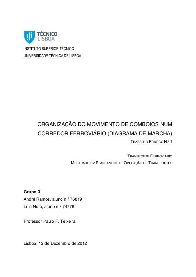 INSTITUTO SUPERIOR TÉCNICO UNIVERSIDADE TÉCNICA DE LISBOA ORGANIZAÇÃO DO MOVIMENTO DE COMBOIOS NUM CORREDOR FERROVIÁRIO (D...