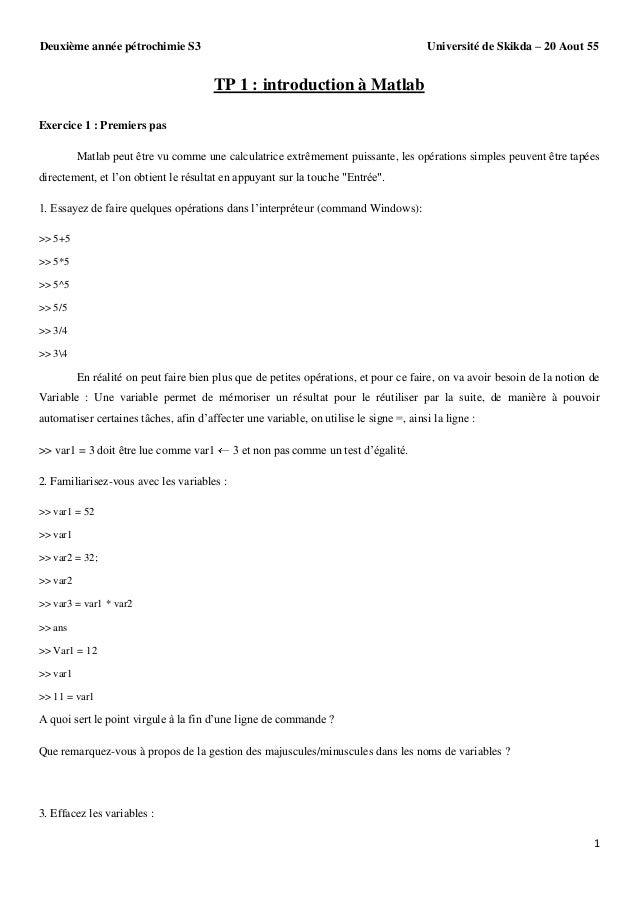 Université de Skikda – 20 Aout 55  Deuxième année pétrochimie S3  TP 1 : introduction à Matlab Exercice 1 : Premiers pas M...