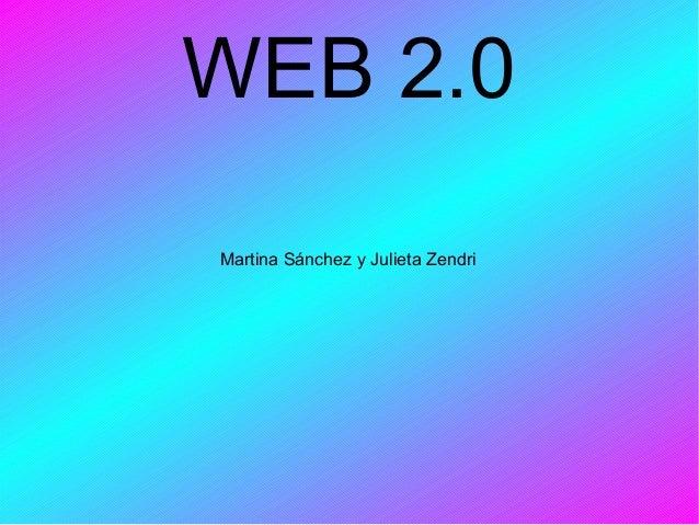 WEB 2.0 Martina Sánchez y Julieta Zendri