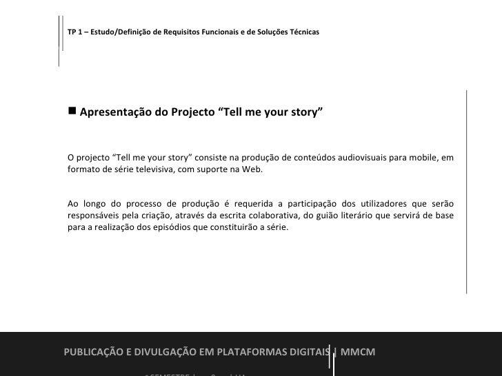 PUBLICAÇÃO E DIVULGAÇÃO EM PLATAFORMAS DIGITAIS  | MMCM    2º SEMESTRE  |  2008-09  |  UA TP 1 – Estudo/Definição de Requi...