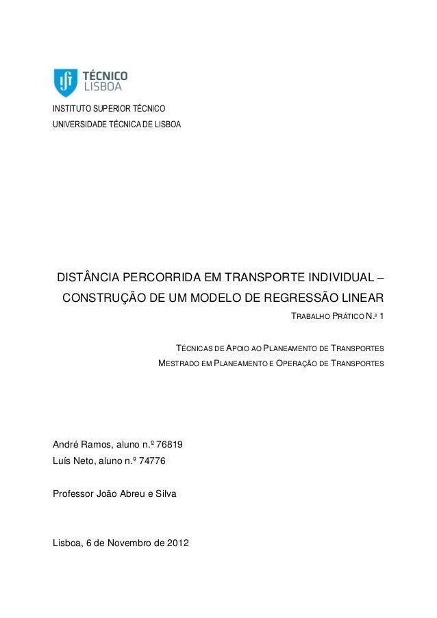 INSTITUTO SUPERIOR TÉCNICO UNIVERSIDADE TÉCNICA DE LISBOA DISTÂNCIA PERCORRIDA EM TRANSPORTE INDIVIDUAL – CONSTRUÇÃO DE UM...