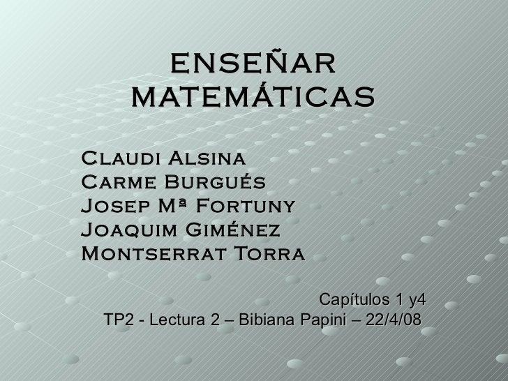 ENSEÑAR     MATEMÁTICAS  Claudi Alsina Carme Burgués Josep Mª Fortuny Joaquim Giménez Montserr at Torr a                  ...