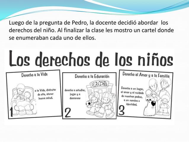 ….y así Juanito pudo regresar a estudiar, gracias a Pedro que le conto sobre los derechos del niño……..