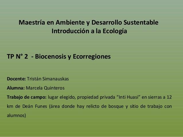 Maestría en Ambiente y Desarrollo SustentableIntroducción a la EcologíaTP N° 2 - Biocenosis y EcorregionesDocente: Tristán...
