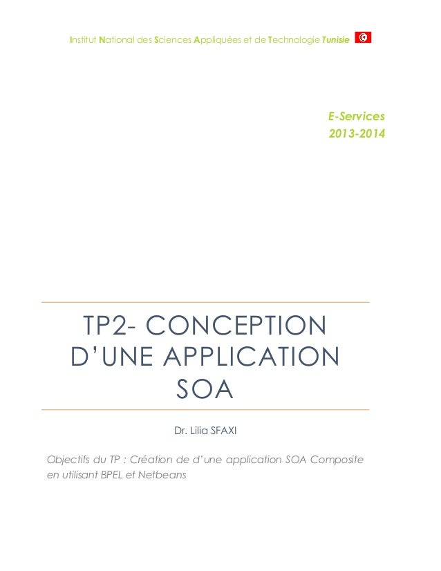 Institut National des Sciences Appliquées et de Technologie Tunisie  E-Services 2013-2014  TP2- CONCEPTION D'UNE APPLICATI...