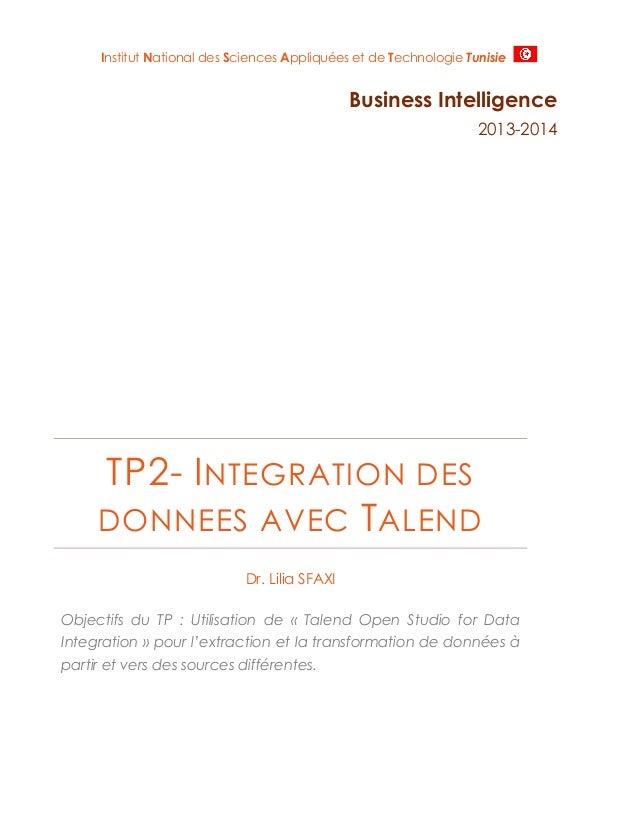 Institut National des Sciences Appliquées et de Technologie Tunisie  Business Intelligence 2013-2014  TP2- I NTEGRATION DE...