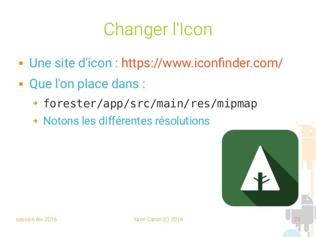 session fev 2016 Yann Caron (c) 2014 23 Changer l'Icon  Une site d'icon : https://www.iconfinder.com/  Que l'on place da...