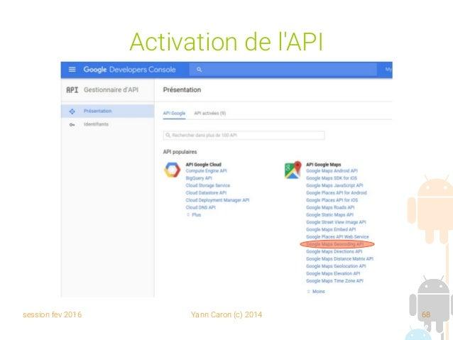 session fev 2016 Yann Caron (c) 2014 68 Activation de l'API