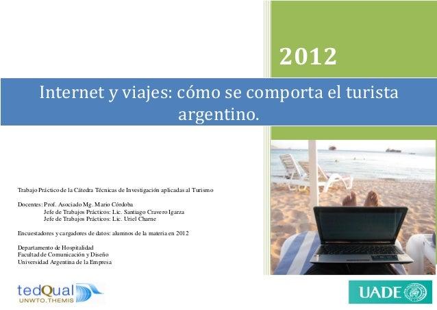2012        Internet y viajes: cómo se comporta el turista                           argentino.Trabajo Práctico de la Cáte...