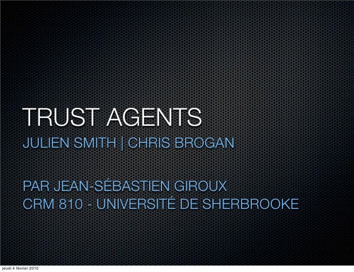 TRUST AGENTS	            JULIEN SMITH | CHRIS BROGAN              PAR JEAN-SÉBASTIEN GIROUX            CRM 810 - UNIVERSIT...
