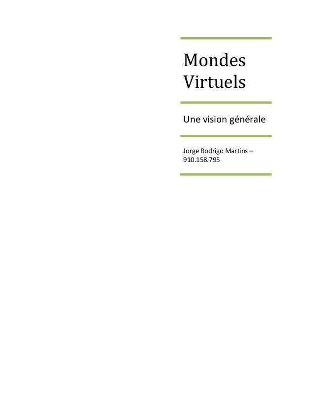 Mondes Virtuels Une vision générale Jorge Rodrigo Martins – 910.158.795