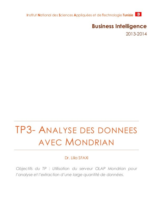 Institut National des Sciences Appliquées et de Technologie Tunisie  Business Intelligence 2013-2014  TP3- A NALYSE DES DO...
