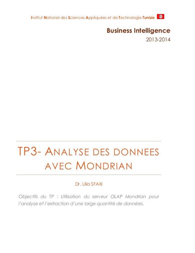 Institut National des Sciences Appliquées et de Technologie Tunisie  Business Intelligence 2013-2014  TP3- A NALYSE DES DO...