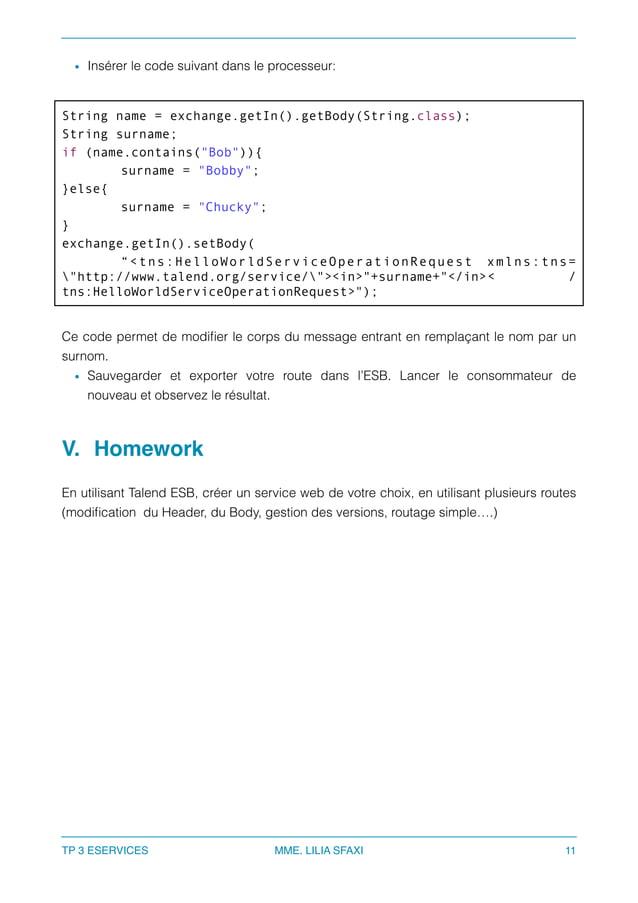 • Insérer le code suivant dans le processeur: String name = exchange.getIn().getBody(String.class); String surname; if (na...