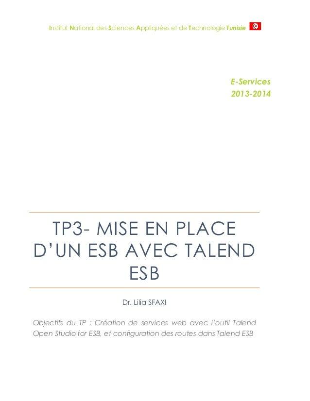 Institut National des Sciences Appliquées et de Technologie Tunisie E-Services 2013-2014 TP3- MISE EN PLACE D'UN ESB AVEC ...