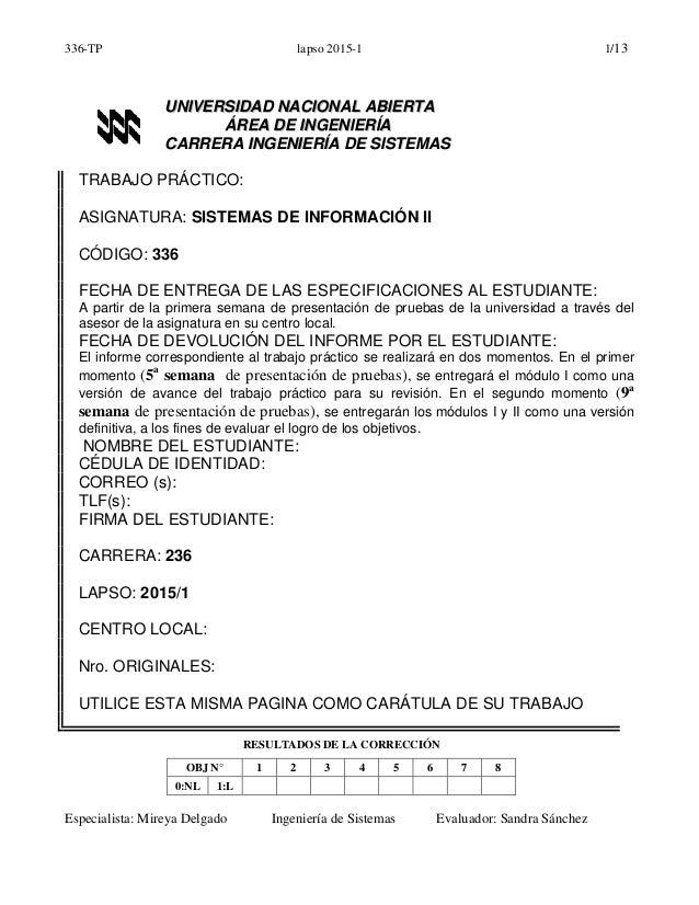336-TP lapso 2015-1 1/13 Especialista: Mireya Delgado Ingeniería de Sistemas Evaluador: Sandra Sánchez UUNNIIVVEERRSSIIDDA...