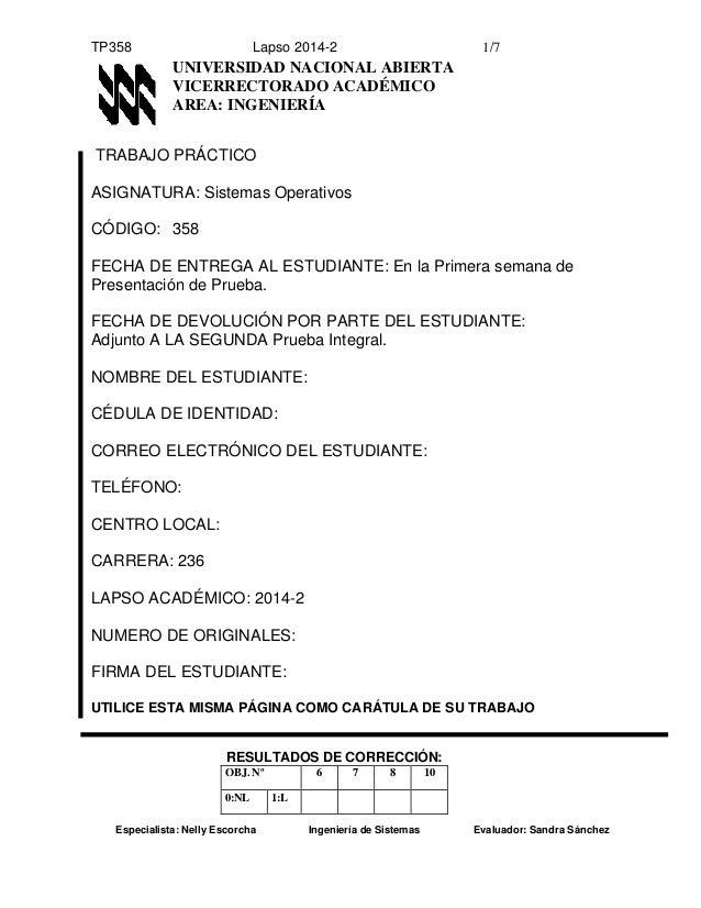 TP358 Lapso 2014-2 1/7  UNIVERSIDAD NACIONAL ABIERTA  VICERRECTORADO ACADÉMICO  AREA: INGENIERÍA  TRABAJO PRÁCTICO  ASIGNA...