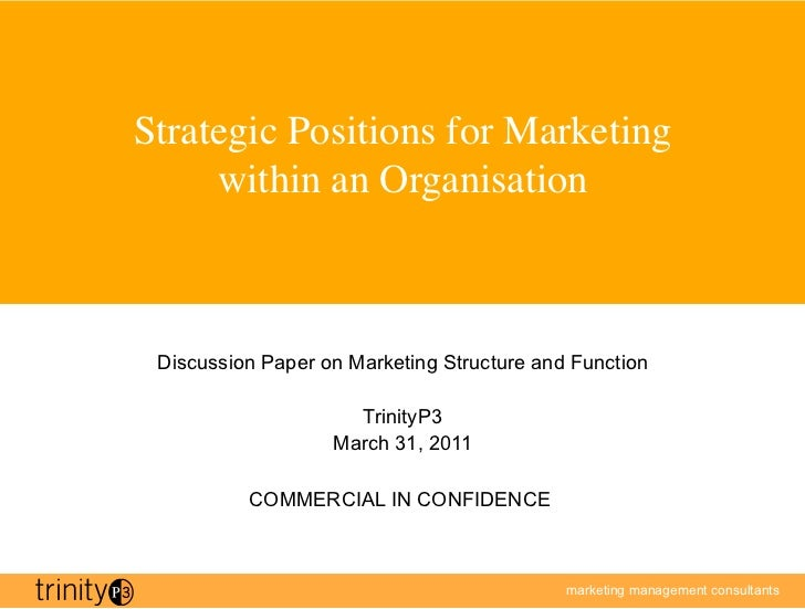 Strategic Positions for Marketing     within an Organisation Discussion Paper on Marketing Structure and Function        ...