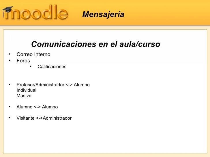 Mensajería          Comunicaciones en el aula/curso•   Correo Interno•   Foros          •   Calificaciones•   Profesor/Adm...