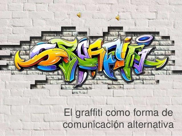 El graffiti como forma de comunicación alternativa
