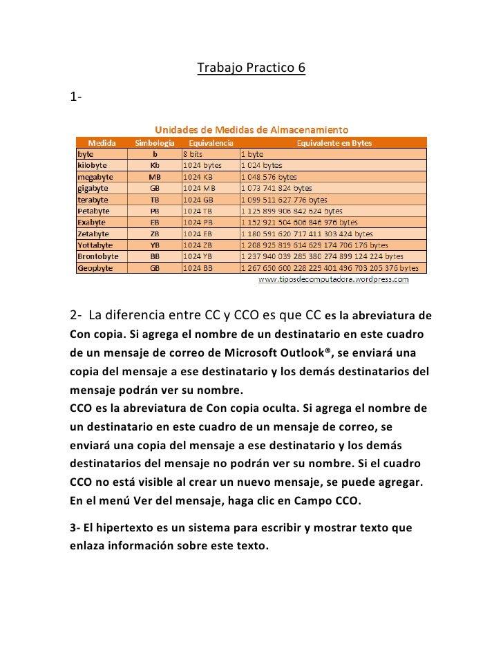 Trabajo Practico 61-2- La diferencia entre CC y CCO es que CC es la abreviatura deCon copia. Si agrega el nombre de un des...