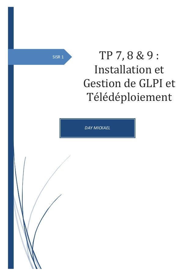 DAY MICKAEL SISR 1 TP 7, 8 & 9 : Installation et Gestion de GLPI et Télédéploiement