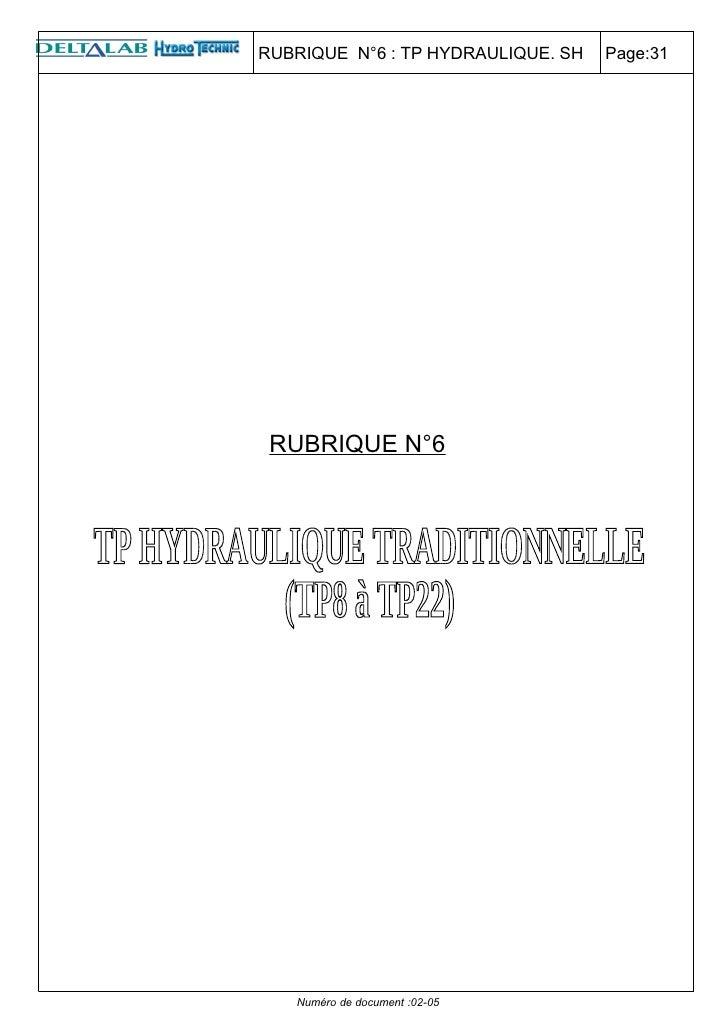 RUBRIQUE N°6 : TP HYDRAULIQUE. SH   Page:31      RUBRIQUE N°6        Numéro de document :02-05
