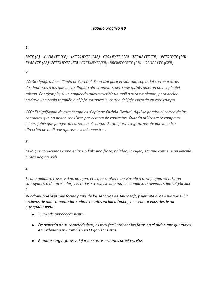 Trabajo practico n 91.BYTE (B) - KILOBYTE (KB) - MEGABYTE (MB) - GIGABYTE (GB) - TERABYTE (TB) - PETABYTE (PB) -EXABYTE (E...