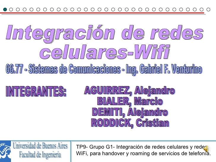 Universidad de Buenos Aires Facultad de Ingeniería 66.77 - Sistemas de Comunicaciones - Ing. Gabriel F. Venturino Integrac...