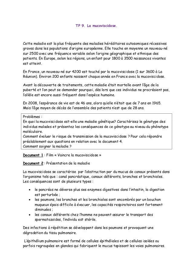 TP 9. La mucoviscidose. Cette maladie est la plus fréquente des maladies héréditaires autosomiques récessives graves dans ...
