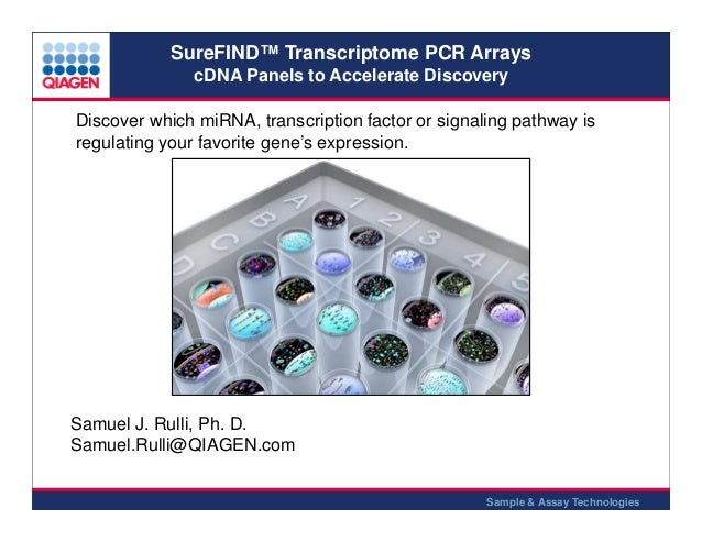 SureFIND™ Transcriptome PCR Arrays cDNA Panels to Accelerate Discovery Discover which miRNA, transcription factor or signa...