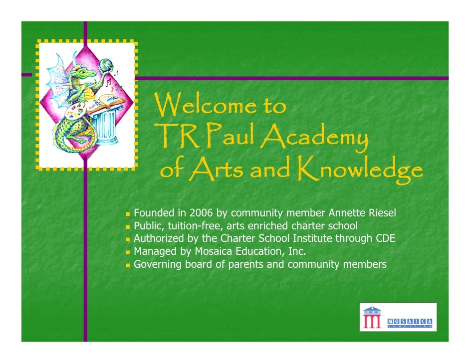 Welcome to    TR Paul Academy    of Arts and KnowledgeFounded in 2006 by community member Annette RieselPublic, tuition-fr...
