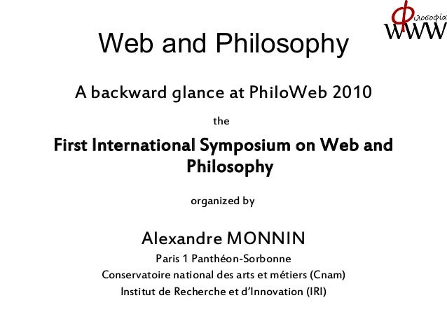 Web and Philosophy A backward glance at PhiloWeb 2010 the First International Symposium on Web and Philosophy organized by...