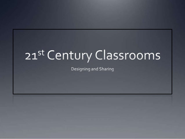 21st Century Classrooms Technology changed ourworld irreversibly. It changes the world ourstudents are growing up inand ...