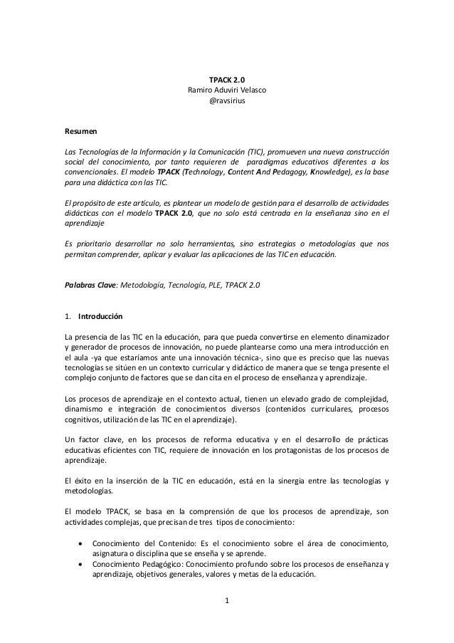 TPACK 2.0 Ramiro Aduviri Velasco @ravsirius  Resumen Las Tecnologías de la Información y la Comunicación (TIC), promueven ...