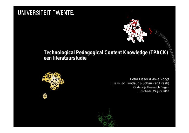 Technological Pedagogical Content Knowledge (TPACK) een literatuurstudie                                           Petra F...