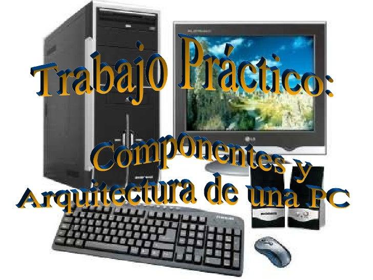 Trabajo Práctico: Componentes y Arquitectura de una PC