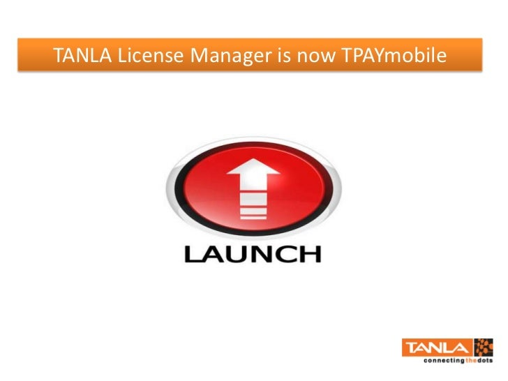 TANLA License Manager is now TPAYmobile<br />