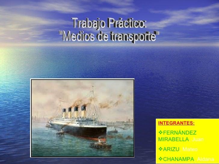 INTEGRANTES:FERNÁNDEZMIRABELLA, JuanARIZU, MateoCHANAMPA, Aldana