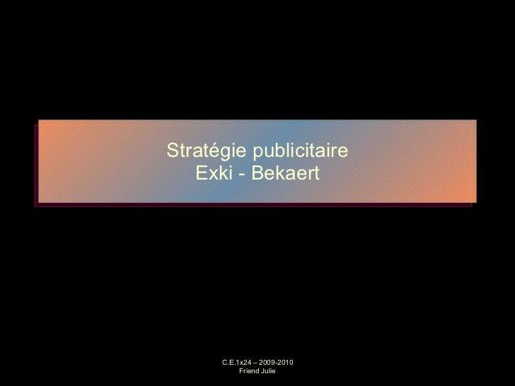 Stratégie publicitaire Exki - Bekaert