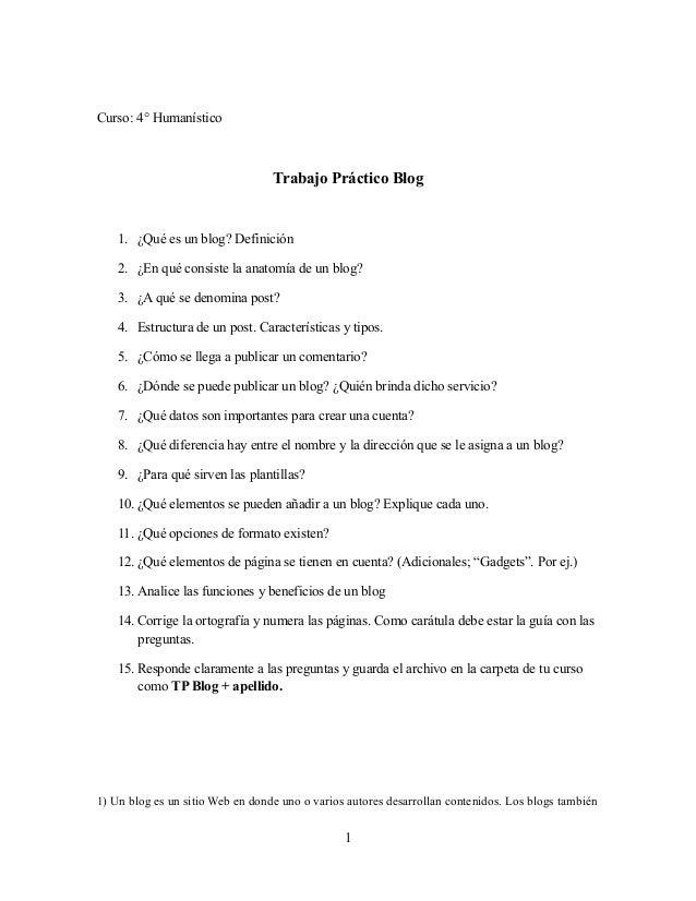 Curso: 4° Humanístico  Trabajo Práctico Blog  1. ¿Qué es un blog? Definición 2. ¿En qué consiste la anatomía de un blog? 3...