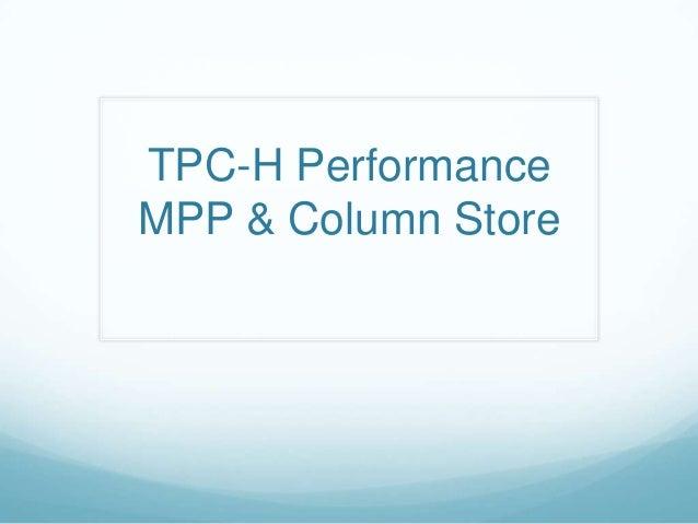 TPC-H Performance MPP & Column Store