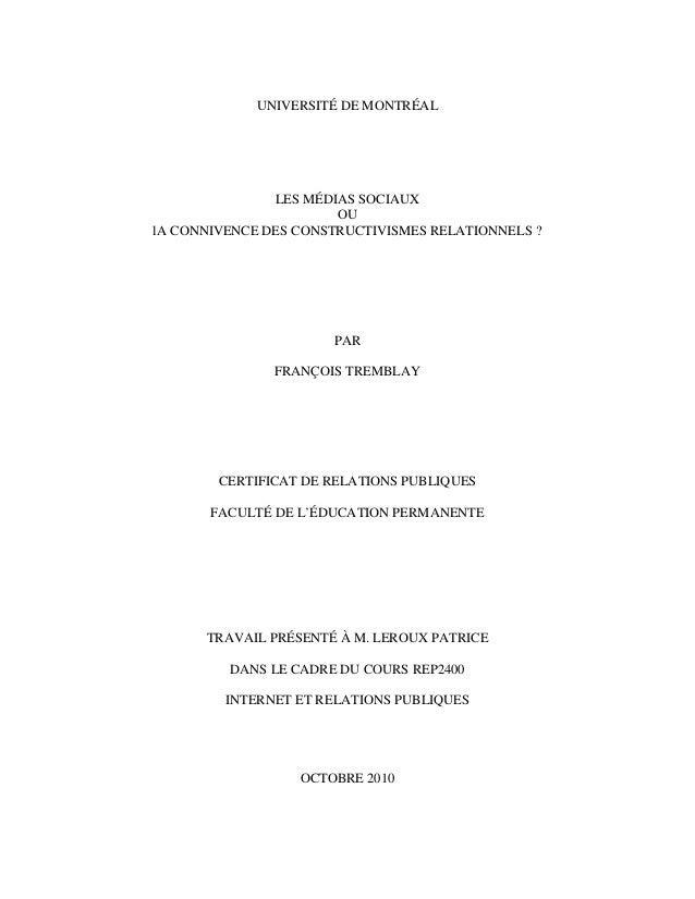UNIVERSITÉ DE MONTRÉAL LES MÉDIAS SOCIAUX OU lA CONNIVENCE DES CONSTRUCTIVISMES RELATIONNELS ? PAR FRANÇOIS TREMBLAY CERTI...