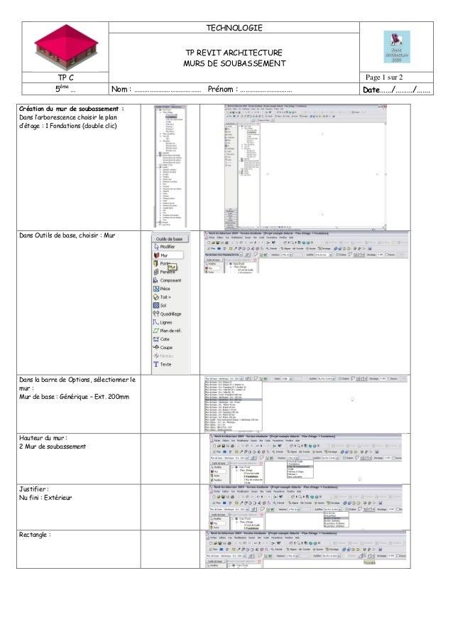 TECHNOLOGIE TP REVIT ARCHITECTURE MURS DE SOUBASSEMENT TP C Page 1 sur 2 5ème … Nom : ………………………………… Prénom : ………………………… Da...