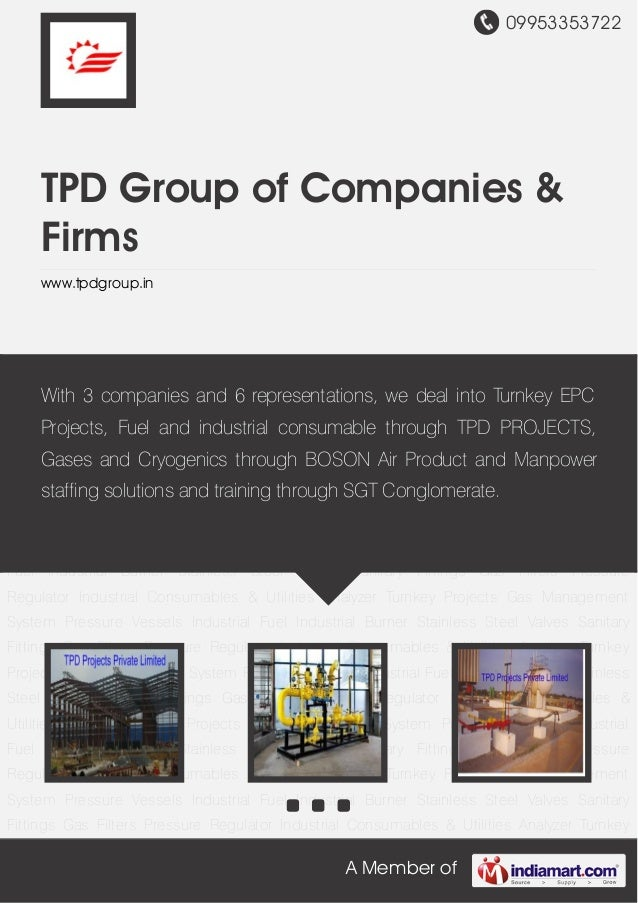09953353722A Member ofTPD Group of Companies &Firmswww.tpdgroup.inTurnkey Projects Gas Management System Pressure Vessels ...