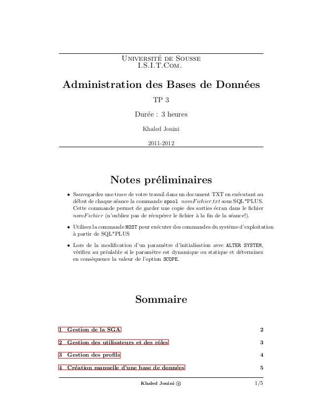 Universit´e de SousseI.S.I.T.Com.Administration des Bases de Donn´eesTP 3Dur´ee : 3 heuresKhaled Jouini2011-2012Notes pr´e...