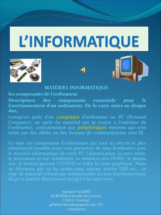 MATÉRIEL INFORMATIQUE: les composants de l'ordinateur Description des composants essentiels pour le fonctionnement d'un or...