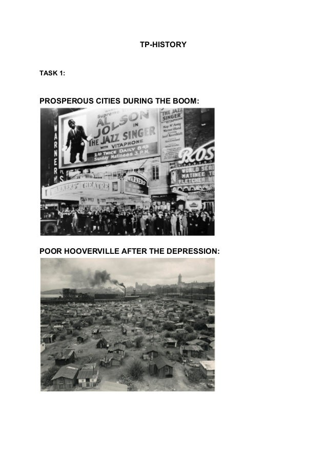 TP-HISTORY TASK 1: PROSPEROUS CITIES DURING THE BOOM: POOR HOOVERVILLE AFTER THE DEPRESSION: