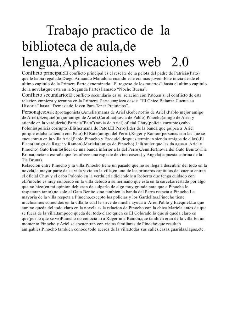 Trabajo practico de labiblioteca de aula,delengua.Aplicaciones web 2.0Conflicto principal:El conflicto principal es el res...