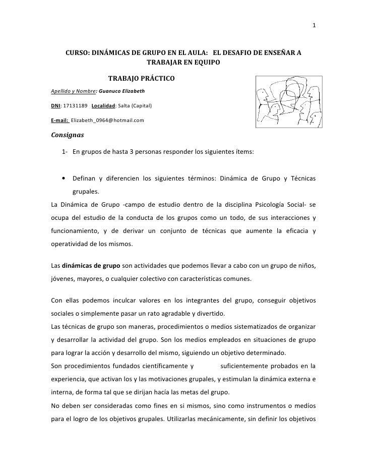 1        CURSO: DINÁMICAS DE GRUPO EN EL AULA: EL DESAFIO DE ENSEÑAR A                             TRABAJAR EN EQUIPO     ...